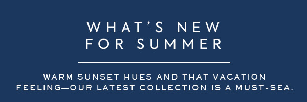 What's New For Summer