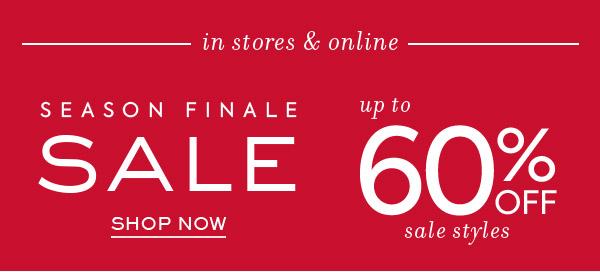 Season Finale Sale. Up to 60% off sale styles