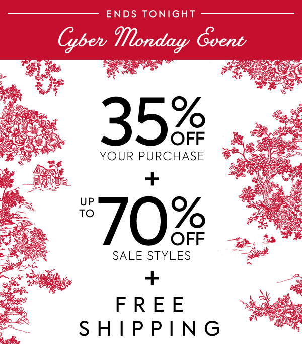 Cyber Monday Event. 35% off your purchase + up to 70% off sale styles + free shipping