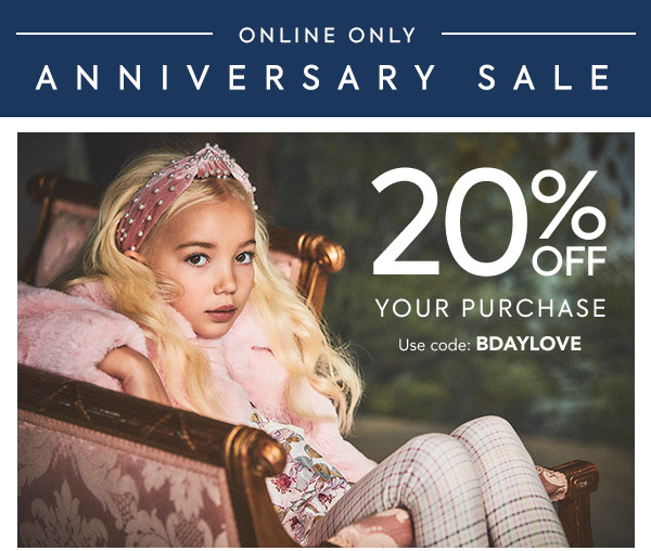 20% off your purchase. Use code: BDAYLOVE